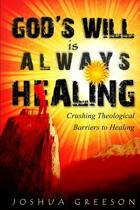 God's Will Is Always Healing