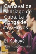 Carnaval de Santiago de Cuba. La Conga de Los Hoyos