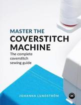 Master the Coverstitch Machine