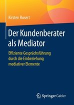 Der Kundenberater ALS Mediator