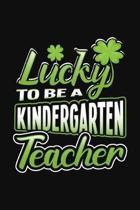 Lucky To Be A Kindergarten Teacher