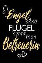 Engel Ohne Fl�gel Nennt Man Betreuerin: A5 Punkteraster - Notebook - Notizbuch - Taschenbuch - Journal - Tagebuch - Ein lustiges Geschenk f�r Freunde