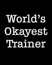 World's Okayest Trainer