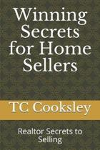 Winning Secrets for Home Sellers: Realtor Secrets to Selling
