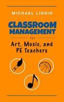 Classroom Management for Art, Music, and PE Teachers