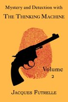 Mystery and Detection with The Thinking Machine, Volume 2