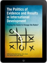The Politics of Evidence and Results in International Development