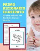 Primo Dizionario Illustrato Danese Italiano Per Bambini (Italian - Danish)