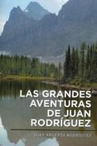 Las Grandes Adventuras de Juan Argenta Rodriguez,