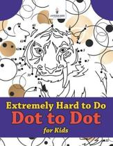 Extremely Hard to Do Dot to Dot for Kids