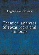 Chemical Analyses of Texas Rocks and Minerals