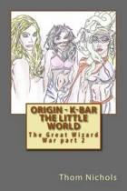 Origin - K-Bar the Little World