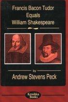 Francis Bacon Tudor Equals William Shakespeare