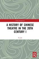 A History of Chinese Theatre in the 20th Century I