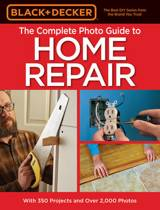 The Complete Photo Guide to Home Repair (Black & Decker)