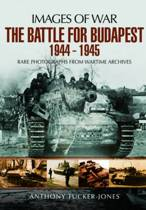 The Battle for Budapest 1944 - 1945