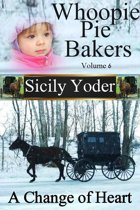 Whoopie Pie Bakers: Volume Six: A Change of Heart (Amish Romance, Christian Fiction)