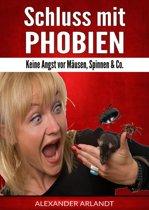 Schluss mit Phobien