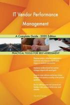 It Vendor Performance Management a Complete Guide - 2020 Edition