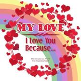 My Love, I Love You Because: What I love about you, MY LOVE - Fill in the blanks LOVE book (rainbow red hearts) GAY