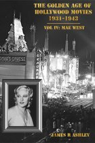 The Golden Age of Hollywood Movies 1931-1943: Vol IV, Mae West