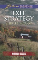 Exit Strategy (Mills & Boon Love Inspired Suspense) (Mission: Rescue - Book 3)