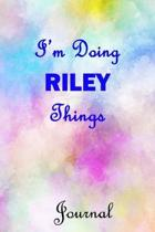 I'm Doing RILEY Things Journal: RILEY First Name Personalized Journal 6x9 Notebook, Wide Ruled (Lined) blank pages, Cute Pastel Notepad with Watercolo