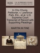 In Cho Chung, Petitioner, V. Lawrence Park, Etc., Et Al. U.S. Supreme Court Transcript of Record with Supporting Pleadings