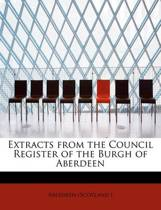 Extracts from the Council Register of the Burgh of Aberdeen
