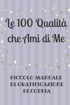 Le 100 Qualit Che Ami Di Me