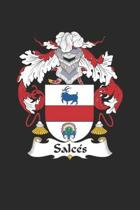 Salces: Salces Coat of Arms and Family Crest Notebook Journal (6 x 9 - 100 pages)