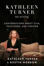 Kathleen Turner on Acting