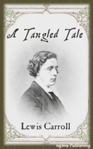 A Tangled Tale (Illustrated + Audiobook Download Link + Active TOC)