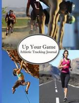 Up Your Game - Athletic Tracking Journal