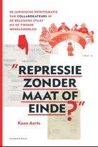 Repressie zonder maat of einde?