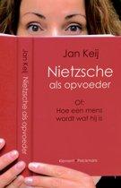 Nietzsche Als Opvoeder, Of Hoe Een Mens Wordt Wat Hij Is