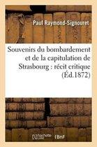 Souvenirs Du Bombardement Et de la Capitulation de Strasbourg