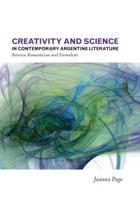 Creativity & Science in Contemporary Argentine Literature