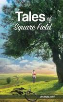 Tales of Square Field