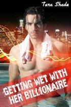 Getting Wet With Her Billionaire (Billionaire BBW Erotic Romance)