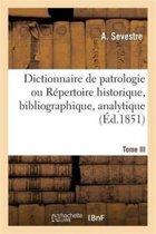 Dictionnaire de Patrologie Ou R�pertoire Historique, Bibliographique.Tome III. H-M. - 1854