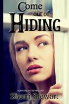 Come Out of Hiding