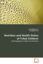 Nutrition and Health Status of Tribal Children