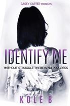 Identify Me