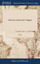 An Essay on the Lord's Supper