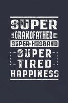 Super Grandfather Super Husband Super Tired Happiness: Family life Grandpa Dad Men love marriage friendship parenting wedding divorce Memory dating Jo