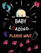 Baby Loading Please Wait: pregnancy journal Notebook week by week - pregnancy journal scrapbook - pregnancy journal tracker - 40 week pregnancy
