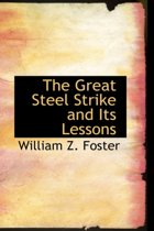 The Great Steel Strike and Its Lessons