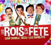 Les Rois De La Fete Les Charlots /
