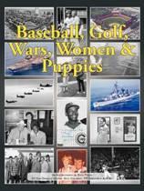 Baseball, Golf, Wars, Women & Puppies